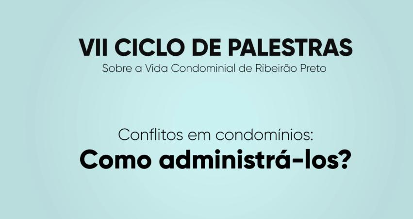 VII Ciclo de Palestras sobre Condomínios – Mediação de Conflitos.