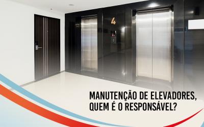 Manutenção de elevadores: quem é o responsável?